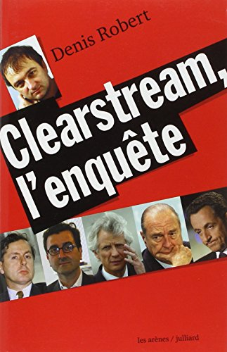 Clearstream, l'enquête par Denis Robert