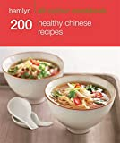 200 Healthy Chinese Recipes: Hamlyn All Colour Cookbook (Hamlyn All Colour Cookery)