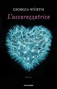 L'accarezzatrice (Italian Edition)