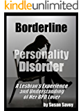 Borderline Personality Disorder: A Lesbian's Gripping Emotional Roller Coaster With Her BPD Lover