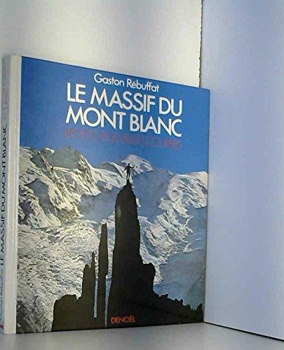 Le massif du mont-blanc. par Rebuffat Gaston