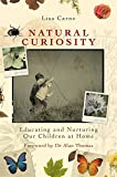Natural Curiosity: Educating and Nurturing Our Children at Home