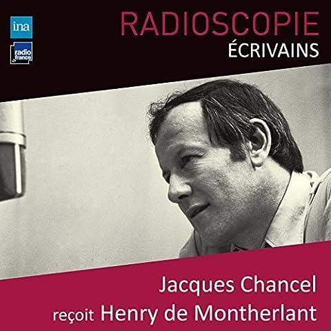 Album Montherlant - Radioscopie (Écrivains): Jacques Chancel reçoit Henry de