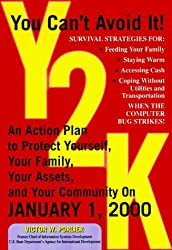 Y2K: An Action Plan to Protect Yourself, Your Family, Your Assets, and Your Community on January 1, 2000 by Victor W. Porlier (1999-01-04)