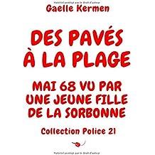 Des pavés à la plage Mai 68 vu par une jeune fille de la Sorbonne: Collection Police 21