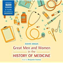 Great Men and Women in the History of Medicine (Naxos Junior Classic) (Naxos Junior Classics)
