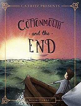Cottonmouth and the End (Cottonmouth Series Book 3) (English Edition) di [Fritz, C. S.]