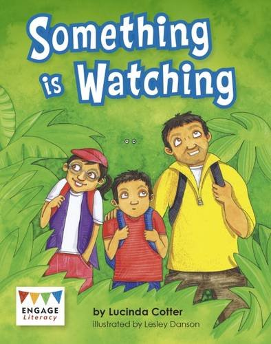 Something is Watching (Engage Literacy: Engage Literacy Purple - Extension A)