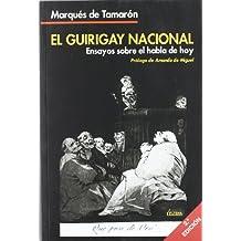 El Guirigay Nacional: Ensayos sobre el habla de hoy