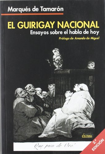 El Guirigay Nacional: Ensayos sobre el habla de hoy por Marqués de Tamarón