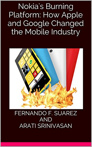 nokias-burning-platform-how-apple-and-google-changed-the-mobile-industry-english-edition