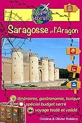 Saragosse et l'Aragon: Un guide photographique de tourisme et de voyage sur Saragosse et l'Aragon