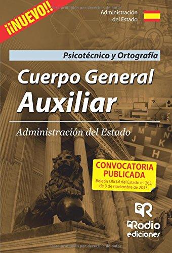 Cuerpo General Auxiliar de la Administración del Estado. Psicotécnico y Ortografía (OPOSICIONES)