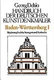 Dehio - Handbuch der deutschen Kunstdenkmäler / Baden-Württemberg Bd. 1: Regierungsbezirke Stuttgart und Karlsruhe