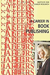 A Career in Book Publishing by Institute For Career Research (2015-08-08)