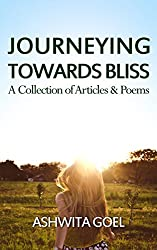 Journeying Towards Bliss: A Collection of Articles & Poems