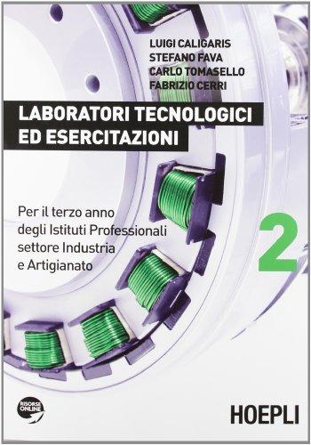 Laboratori tecnologici ed esercitazioni. Per gli Ist. professionali per l'industria e l'artigianato. Con espansione online: 2