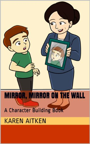 Mirror, Mirror on the Wall: A Character Building Book