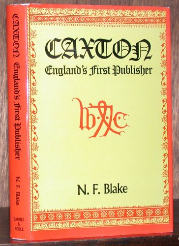 Caxton: England's First Publisher by Norman Francis Blake