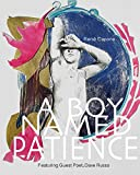 A Boy Named Patience Featuring Guest Poet Dave Russo