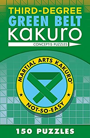 Third-Degree Green Belt Kakuro (Martial Arts Kakuro) (Sterling Martial Arts)