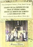 Diario de la expedición de Fray Junípero Serra desde la Misión de Loreto a San Diego en 1769 (Viajes y Costumbres)