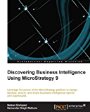 Discovering Business Intelligence Using MicroStrategy 9