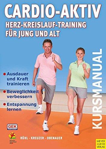 Cardio-Aktiv: Herz-Kreislauf-Training für Jung und Alt (Kursmanual) -