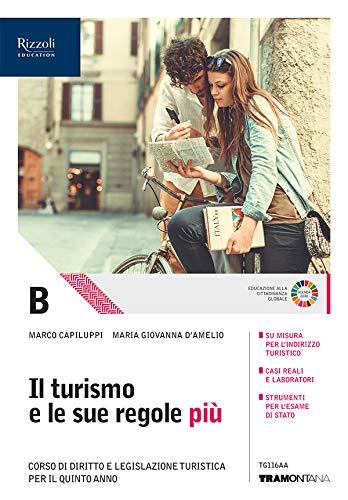 Il turismo e le sue regole più. Per le Scuole superiori. Con e-book. Con espansione online