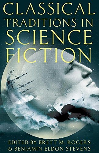 Classical Traditions in Science Fiction (Classical Presences) Rogers Antike