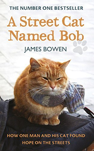 A Street Cat Named Bob: How One Man and His Cat Found Hope on the Streets: Written by James Bowen, 2012 Edition, Publisher: Hodder & Stoughton [Paperback]