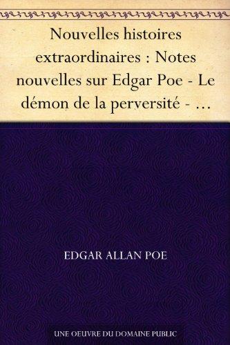 Couverture du livre Nouvelles histoires extraordinaires : Notes nouvelles sur Edgar Poe - Le démon de la perversité - Le chat noir - William Wilson - L'homme des foules - ... entre monos et una - Conversation d'e...