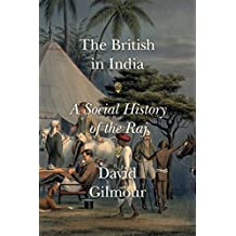 The British in India: A Social History of the Raj (International Edition)