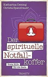 Der spirituelle Notfallkoffer: Erste Hilfe für die Seele
