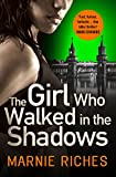 The Girl Who Walked in the Shadows (George McKenzie, Book 3) by Marnie Riches