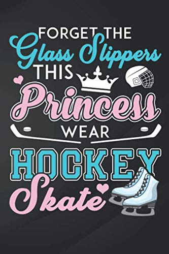 Princess: This  Wears Hockey Skates Girls Ice Hockey Notebook, Journal for Writing, Size 6