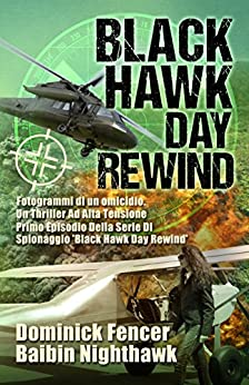 Black Hawk Day Rewind: Fotogrammi di un omicidio - Primo episodio della serie di spionaggio Black Hawk Day Rewind di [Fencer, Dominick, Nighthawk, Baibin]