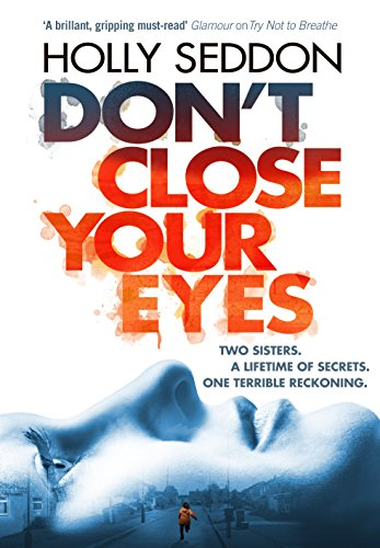 Don't Close Your Eyes by [Seddon, Holly]