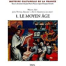 Histoire culturelle de la France, tome1 : le Moyen-Âge