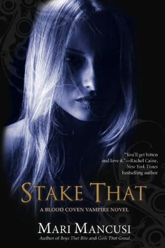 Stake That (A Blood Coven Vampire Novel, Band 2)