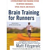 Brain Training for Runners: A Revolutionary New Training System to Improve Endurance, Speed, Health, and Results [ BRAIN TRAINING FOR RUNNERS: A REVOLUTIONARY NEW TRAINING SYSTEM TO IMPROVE ENDURANCE, SPEED, HEALTH, AND RESULTS ] by Fitzgerald, Matt