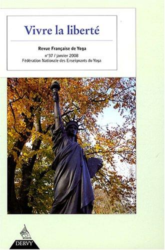 Revue Franaise de Yoga, N 37, janvier 2008 : Vivre la libert