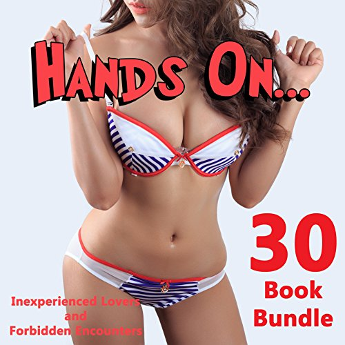 hands-on-30-book-bundle-of-inexperienced-lovers-and-forbidden-encounters