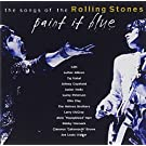 Paint It Blue : The Songs Of The Rolling Stones [Import anglais]