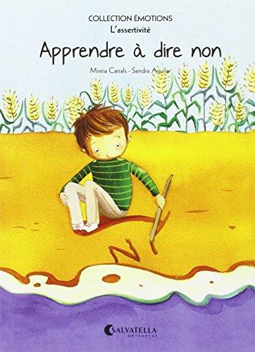 Apprendre à dire non: Émotions 7 (l'assertivité) (Collection Émotions (francés)) por Mireia Canals Botines
