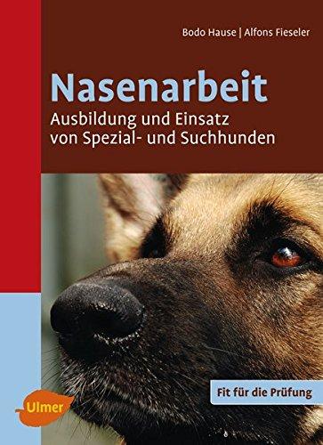 ung und Einsatz von Spezial- und Suchhunden (Hunde-nasenarbeit)