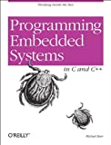 Programming Embedded System in C and C++ (Classique Us)