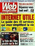 Telecharger Livres WEB MAGAZINE No 30 du 01 10 2001 INTERNET UTILE LE GUIDE VOTRE MICRO VOUS LACHE DEPANNEZ VOUS TOUT SEUL LA FOLIE DES FILMS PIRATES SUR LE NET ACHETEZ VOTRE ORDI D OCCASION LIRE SES MAILS AU VOLANT (PDF,EPUB,MOBI) gratuits en Francaise