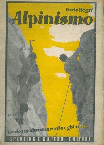 Alpinismo. Tecnica moderna su roccia e ghiaccio. Seconda edizione.