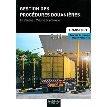 Gestion des procédures douanières: La douane : théorie et pratique